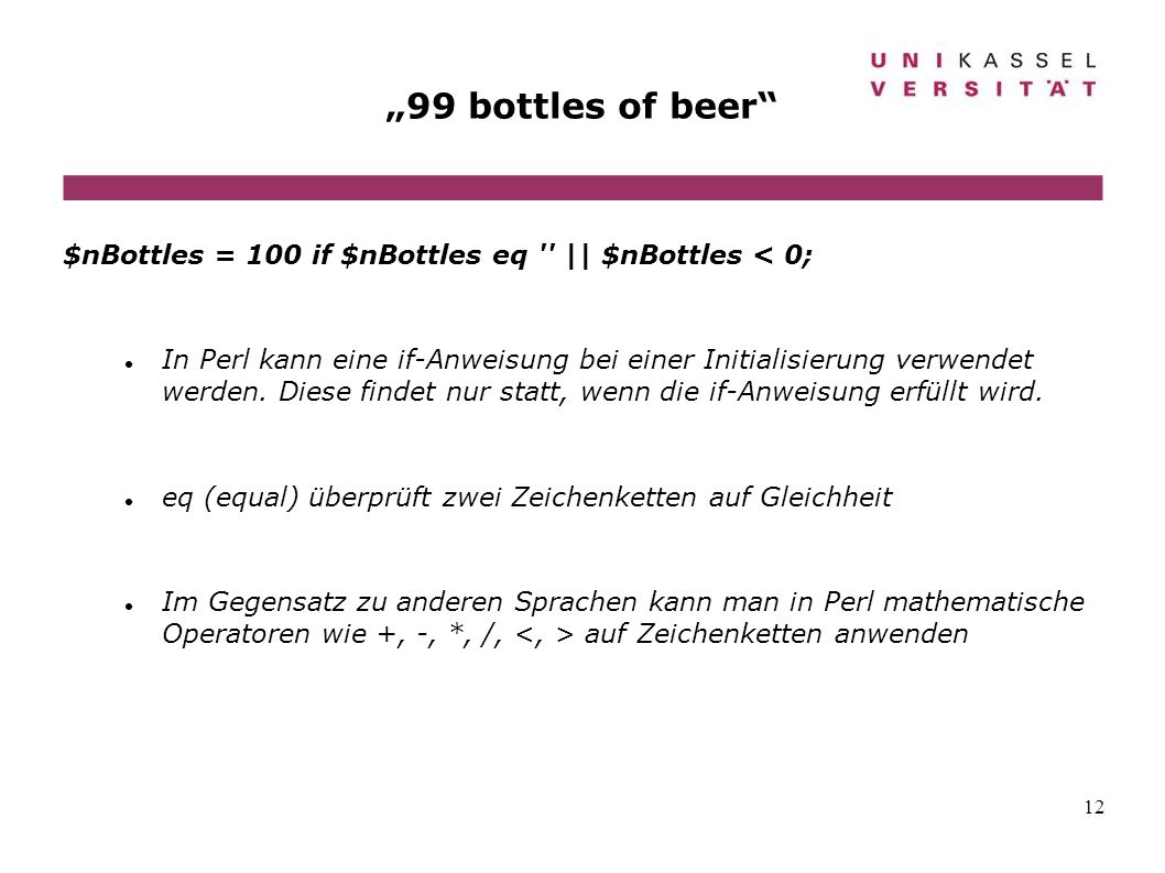 """99 bottles of beer $nBottles = 100 if $nBottles eq 