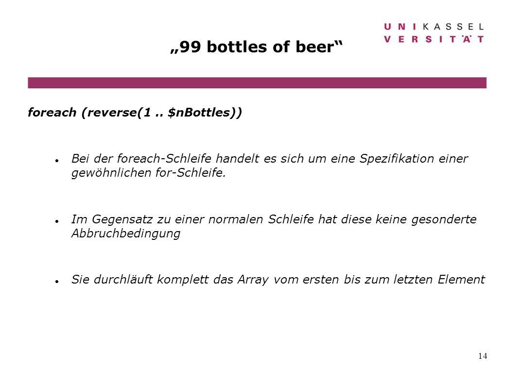 """99 bottles of beer foreach (reverse(1 .. $nBottles))"