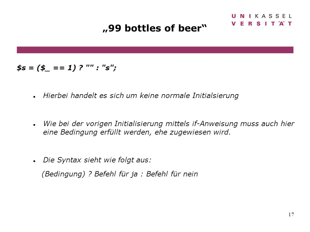 """99 bottles of beer $s = ($_ == 1) : s ;"