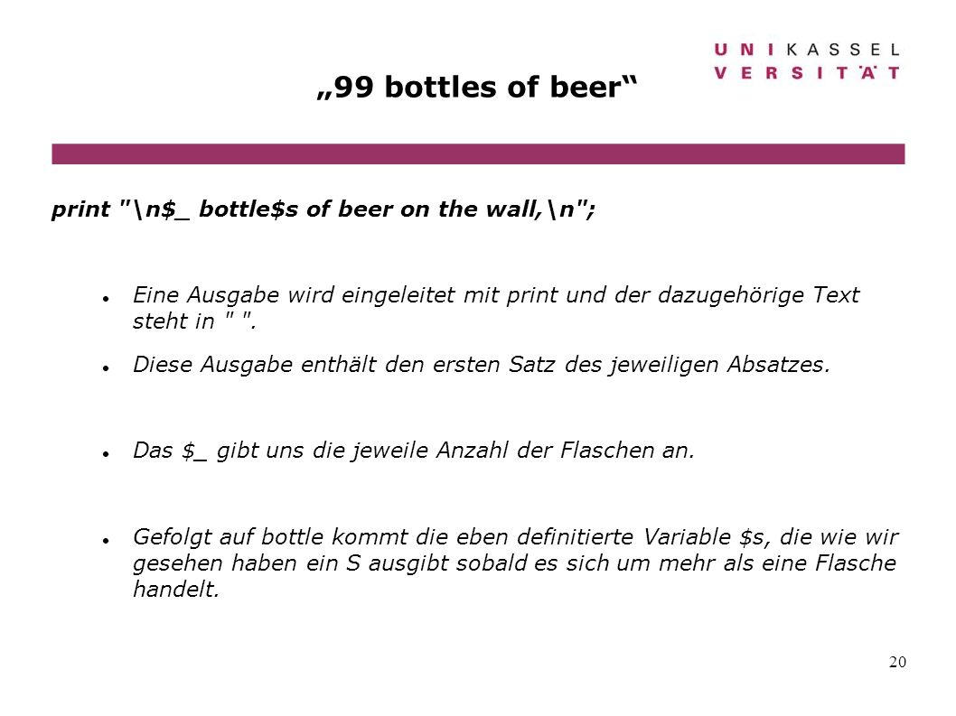"""99 bottles of beer print \n$_ bottle$s of beer on the wall,\n ;"