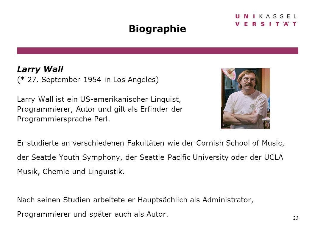Biographie Larry Wall (* 27. September 1954 in Los Angeles)