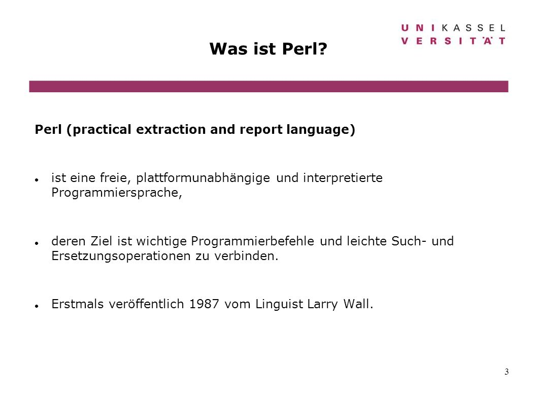 Was ist Perl Perl (practical extraction and report language)