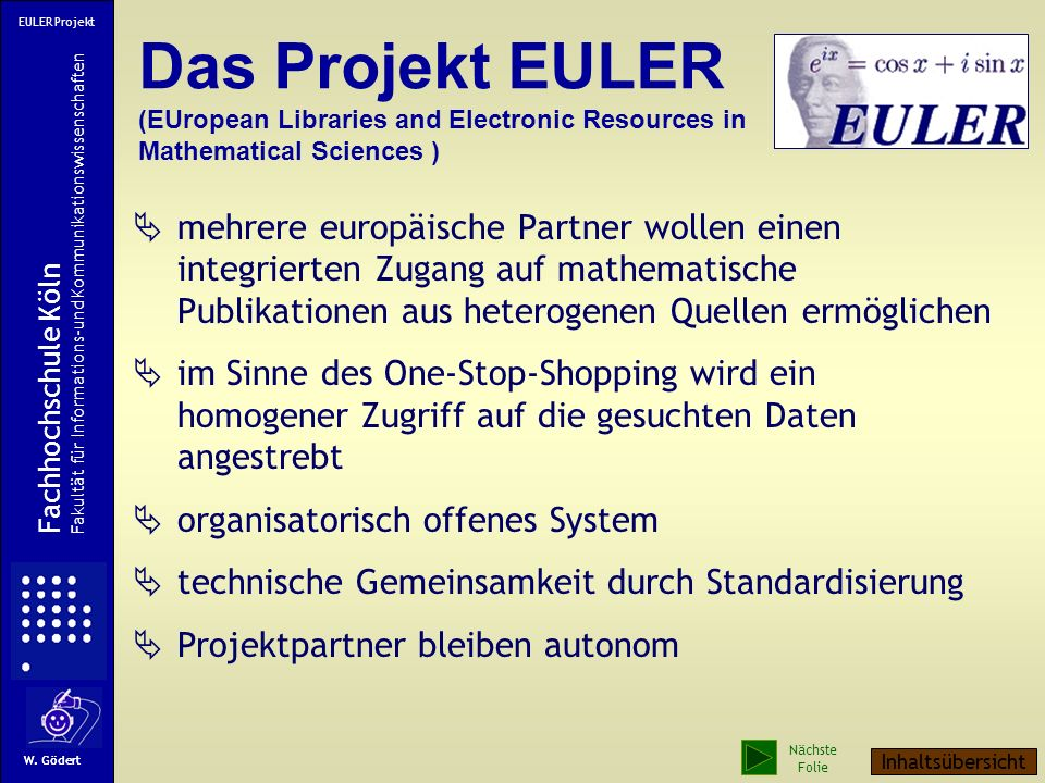 EULER Projekt Das Projekt EULER (EUropean Libraries and Electronic Resources in Mathematical Sciences )