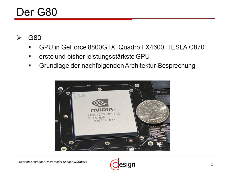Der G80 G80 GPU in GeForce 8800GTX, Quadro FX4600, TESLA C870