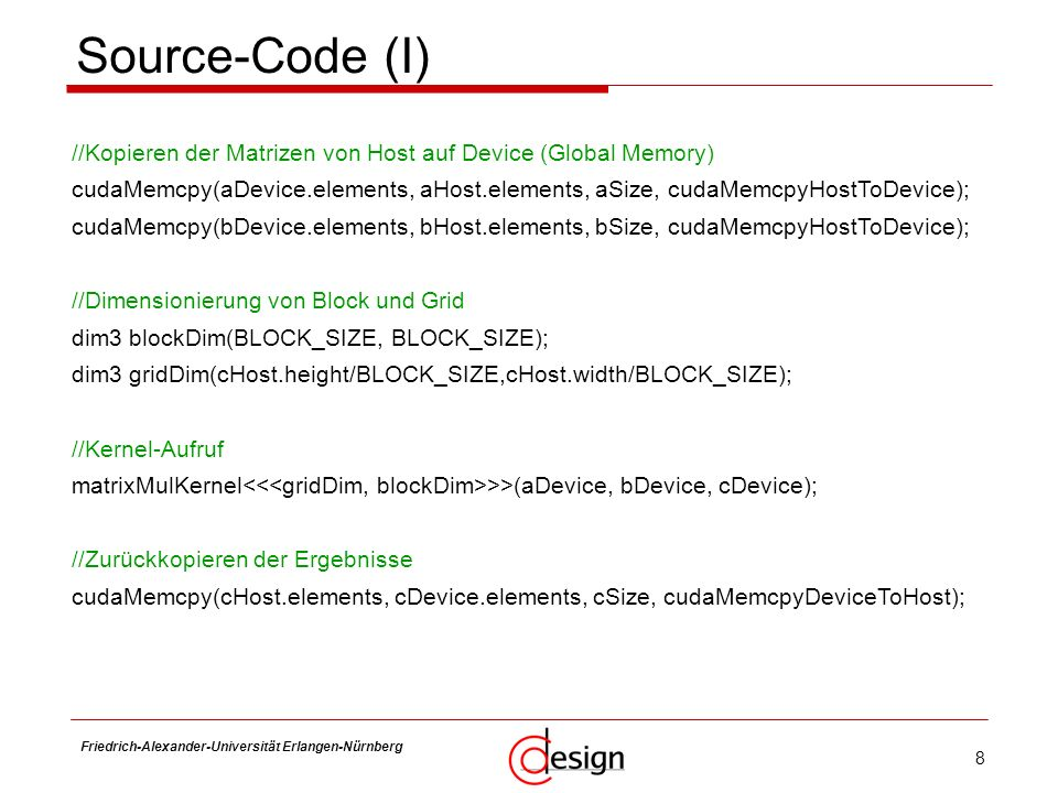 Source-Code (I) //Kopieren der Matrizen von Host auf Device (Global Memory)