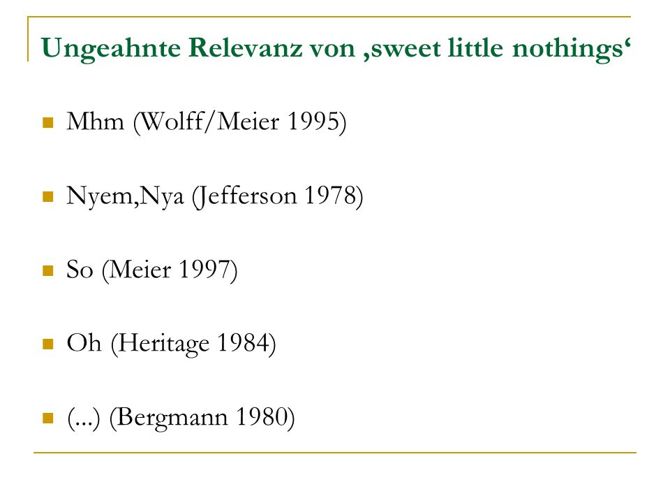 Ungeahnte Relevanz von 'sweet little nothings'