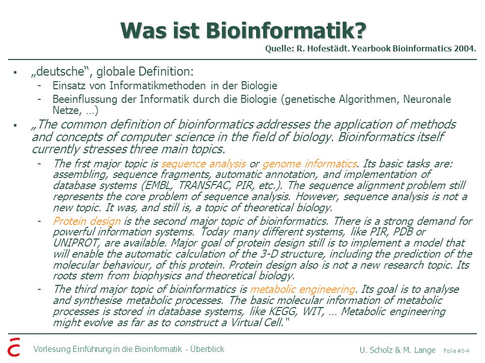 "Was ist Bioinformatik ""deutsche , globale Definition:"