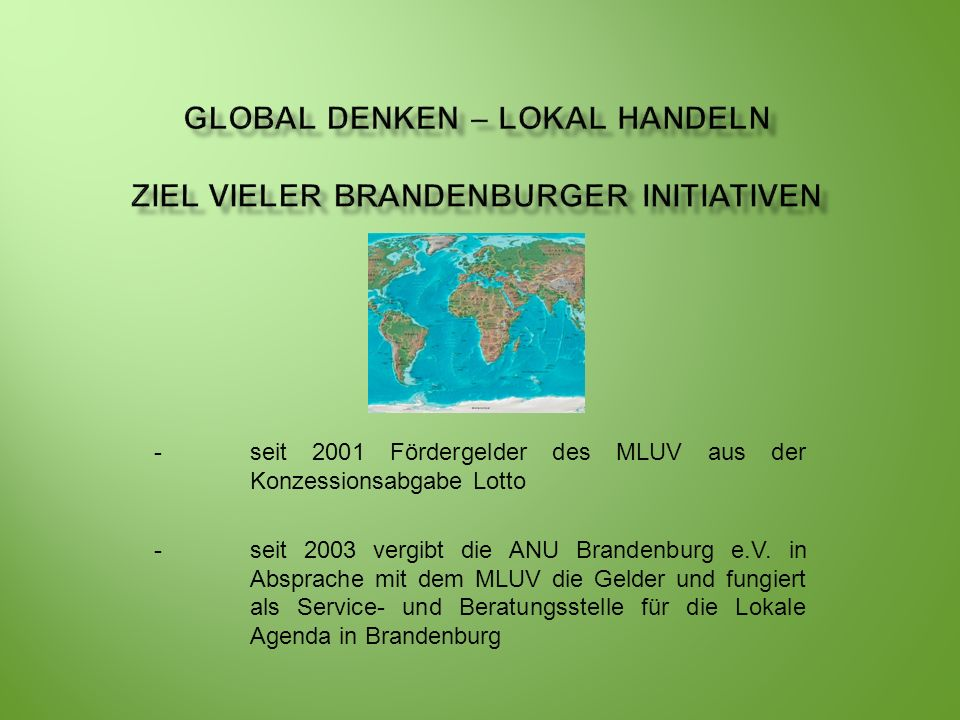 Global denken – lokal handeln Ziel vieler Brandenburger Initiativen