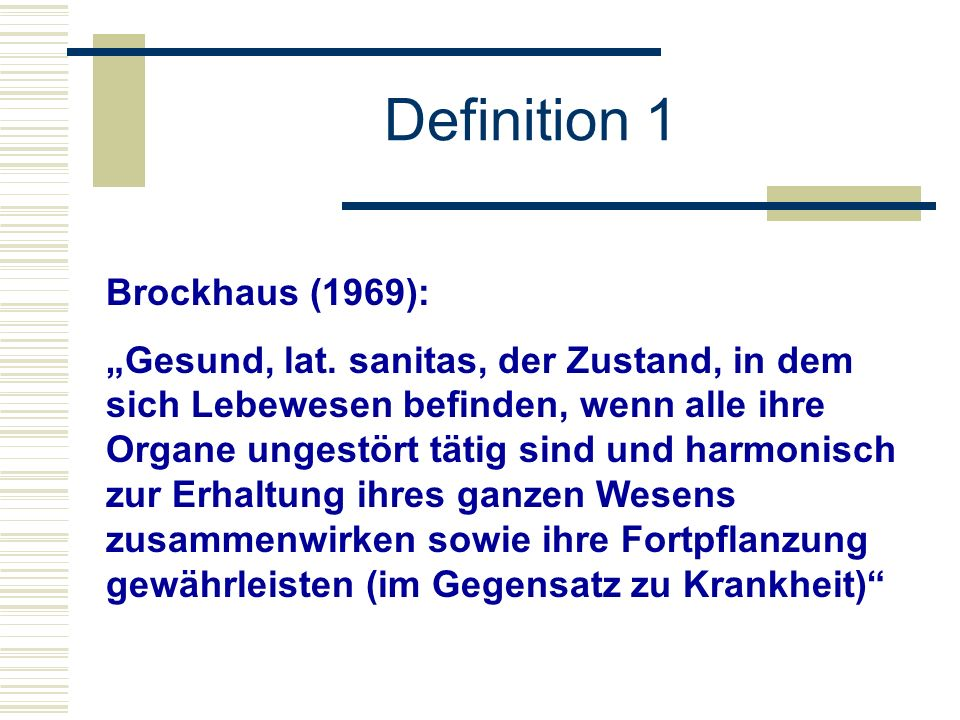 Definition 1 Brockhaus (1969):