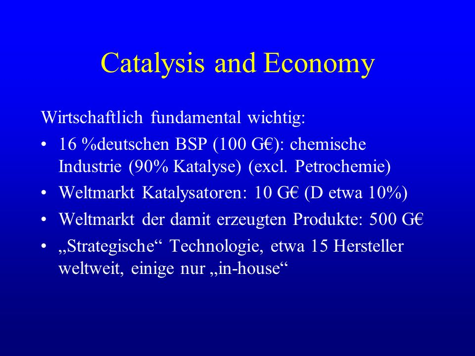 Catalysis and Economy Wirtschaftlich fundamental wichtig: