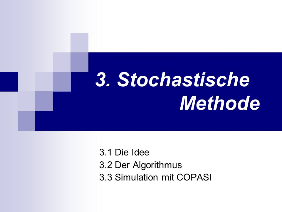 3. Stochastische Methode