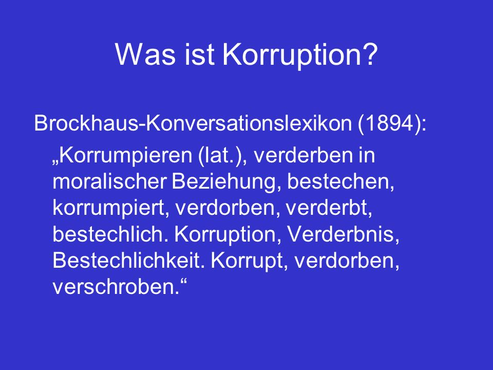 Was ist Korruption Brockhaus-Konversationslexikon (1894):