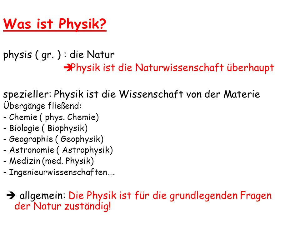Was ist Physik physis ( gr. ) : die Natur
