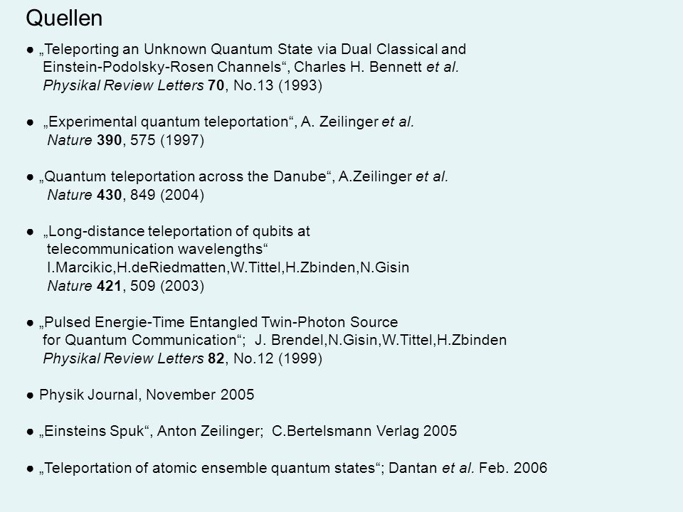 "Quellen ● ""Teleporting an Unknown Quantum State via Dual Classical and"