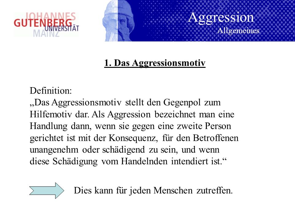 Aggression 1. Das Aggressionsmotiv Definition: