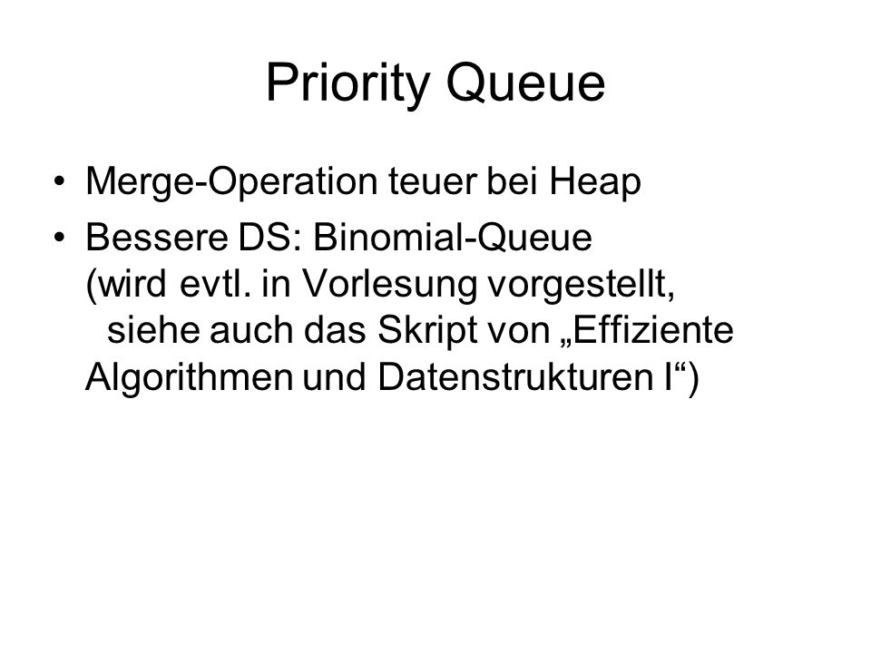 Priority Queue Merge-Operation teuer bei Heap