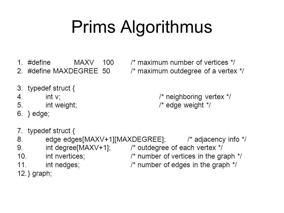 Prims Algorithmus #define MAXV 100 /* maximum number of vertices */