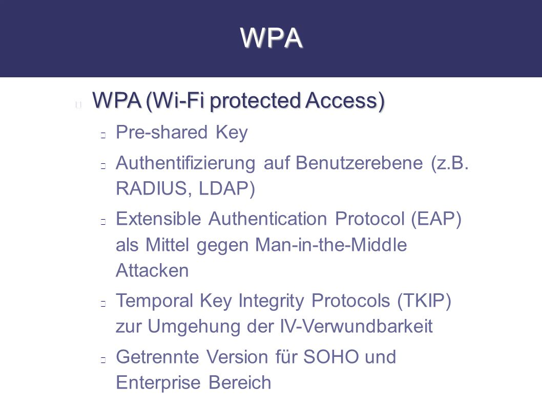 WPA WPA (Wi-Fi protected Access) Pre-shared Key