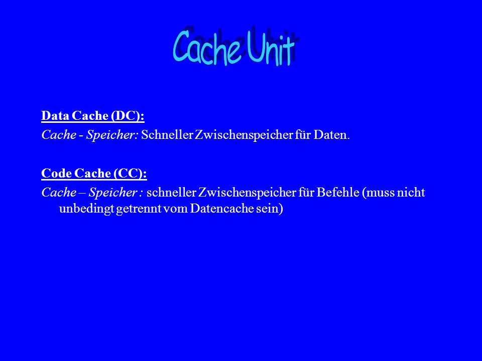 Cache Unit Data Cache (DC):