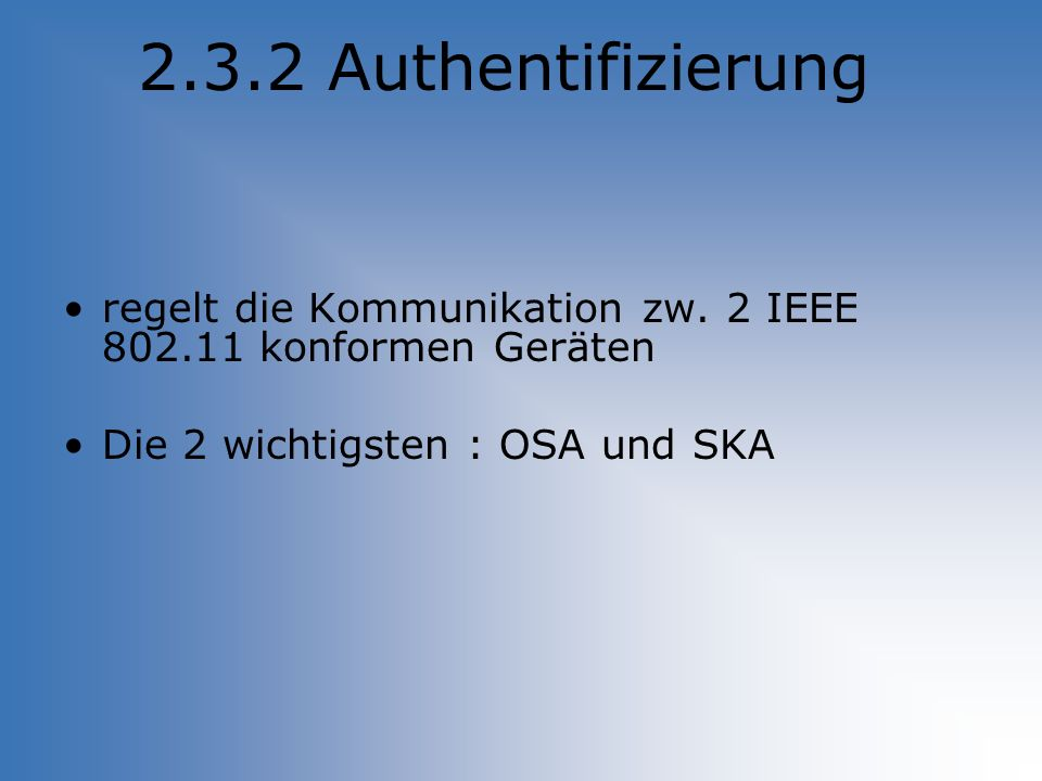 2.3.2 Authentifizierung regelt die Kommunikation zw.