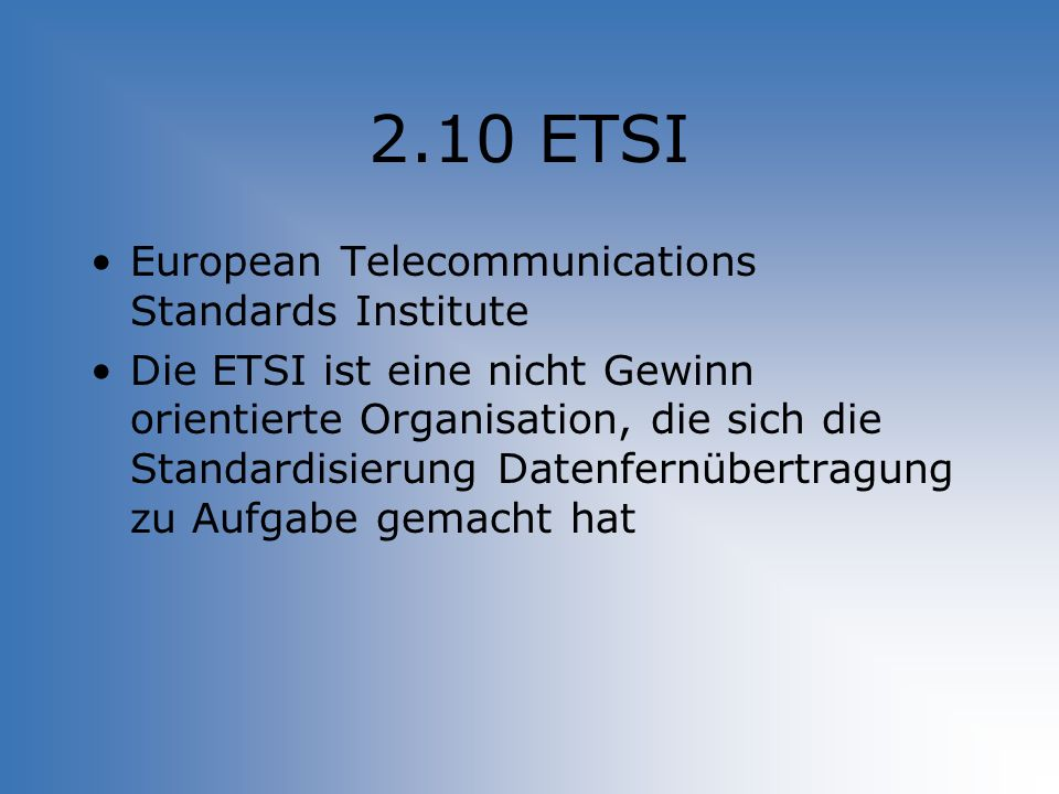 2.10 ETSI European Telecommunications Standards Institute