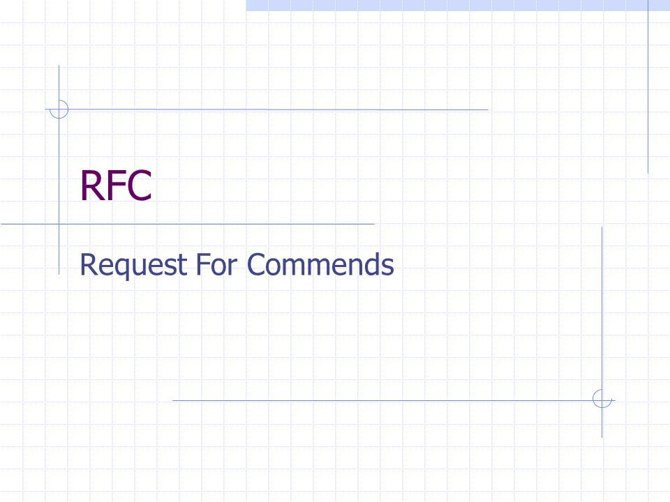 RFC Request For Commends