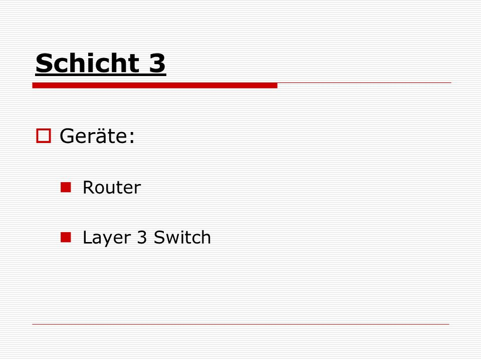 Schicht 3 Geräte: Router Layer 3 Switch