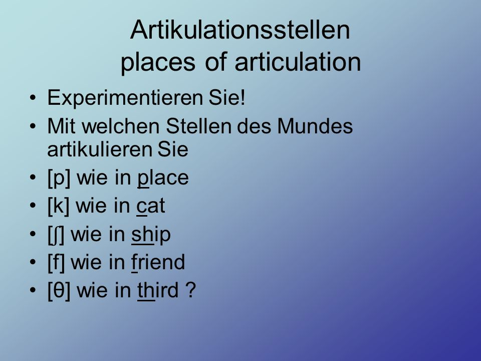 Artikulationsstellen places of articulation