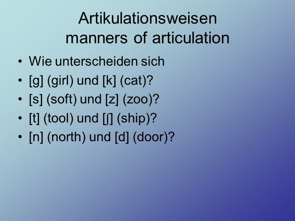 Artikulationsweisen manners of articulation