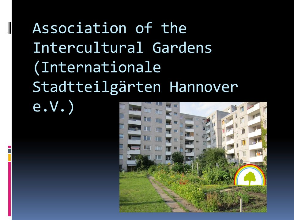 Association of the Intercultural Gardens (Internationale Stadtteilgärten Hannover e.V.)
