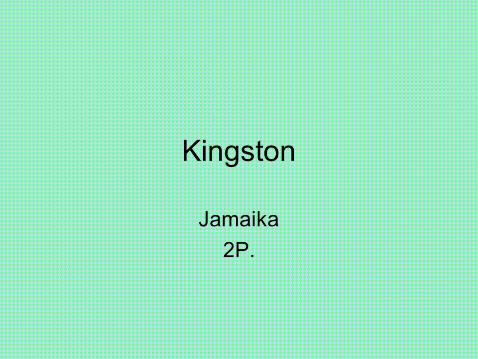 Kingston Jamaika 2P.