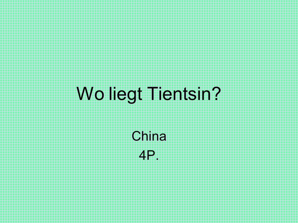 Wo liegt Tientsin China 4P.