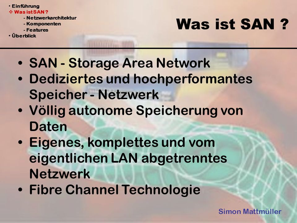 Was ist SAN SAN - Storage Area Network