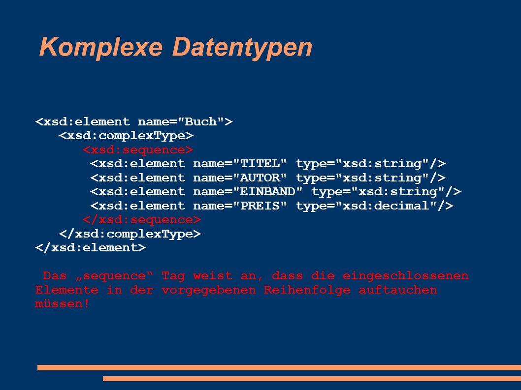 Komplexe Datentypen <xsd:element name= Buch >