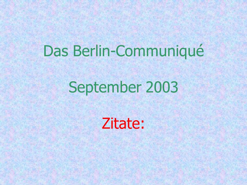 Das Berlin-Communiqué September 2003 Zitate: