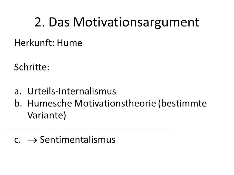 2. Das Motivationsargument