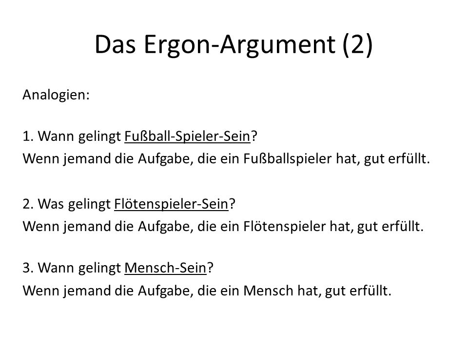 Das Ergon-Argument (2) Analogien: