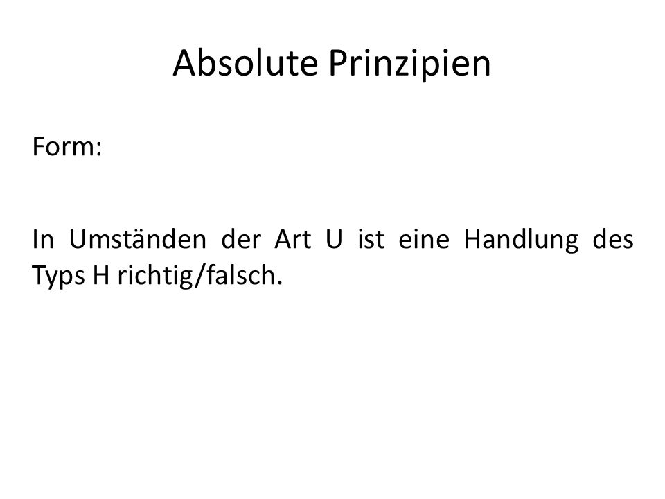 Absolute Prinzipien Form: