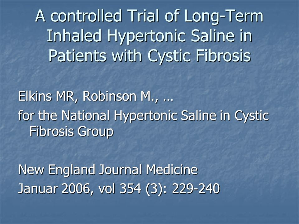 A controlled Trial of Long-Term Inhaled Hypertonic Saline in Patients with Cystic Fibrosis
