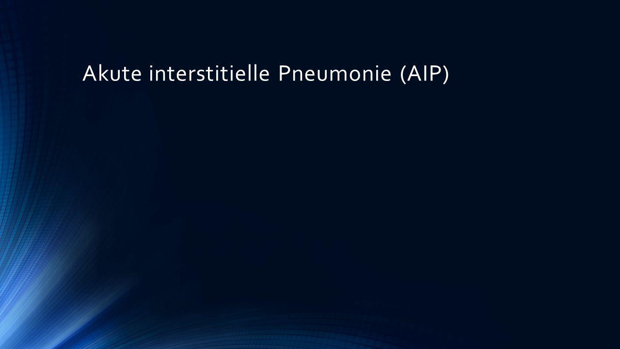 Akute interstitielle Pneumonie (AIP)