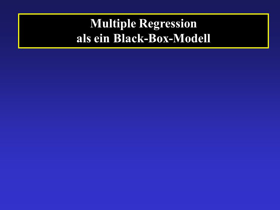 Multiple Regression als ein Black-Box-Modell