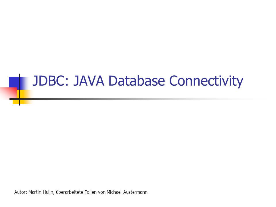 JDBC: JAVA Database Connectivity