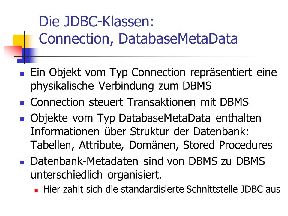 Die JDBC-Klassen: Connection, DatabaseMetaData
