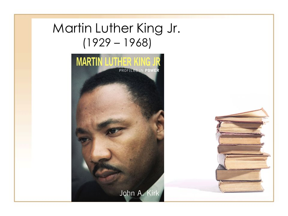 Martin Luther King Jr. (1929 – 1968)
