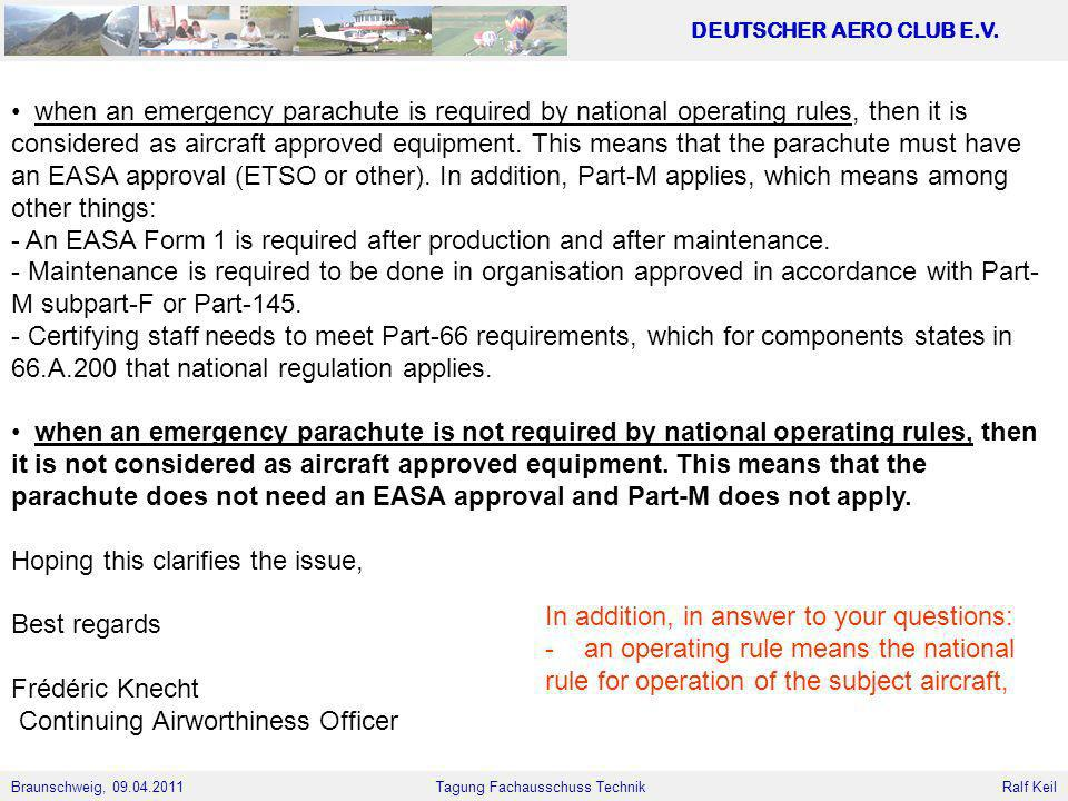when an emergency parachute is required by national operating rules, then it is considered as aircraft approved equipment. This means that the parachute must have an EASA approval (ETSO or other). In addition, Part-M applies, which means among other things: