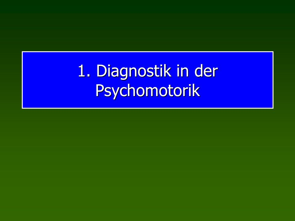 1. Diagnostik in der Psychomotorik
