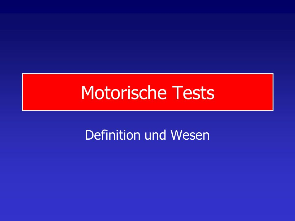 Motorische Tests Definition und Wesen