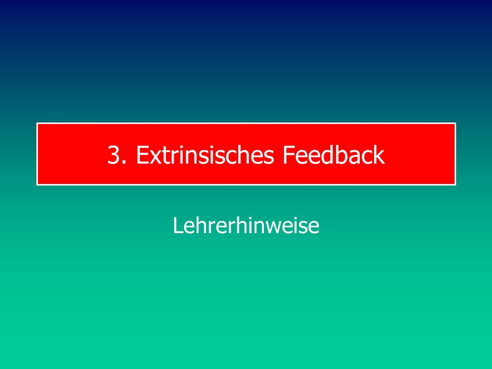 3. Extrinsisches Feedback