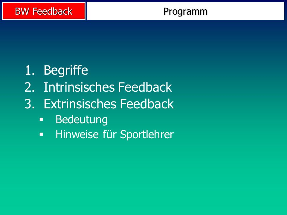 Intrinsisches Feedback Extrinsisches Feedback