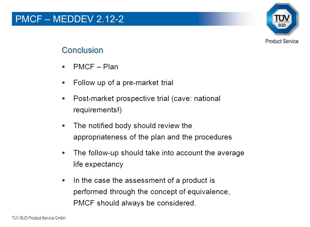 PMCF – MEDDEV 2.12-2 Conclusion PMCF – Plan